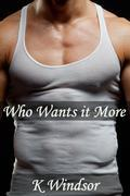 Who Wants It More: An Erotic Gay Fantasy
