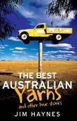 The Best Australian Yarns: and other true stories