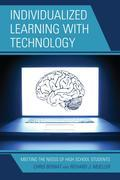 Individualized Learning with Technology: Meeting the Needs of High School Students
