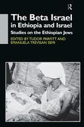 The Beta Israel in Ethiopia and Israel: Studies on the Ethiopian Jews