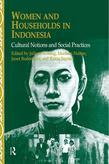 Women and Households in Indonesia: Cultural Notions and Social Practices