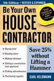 Be Your Own House Contractor: Save 25% Without Lifting a Hammer