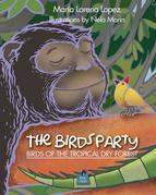 The Bird's Party : Birds of the Tropical Dry Forest