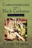 Conversations with a Black Cockatoo : The Poems of 2009-2013