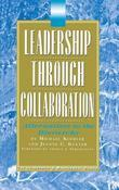 Leadership Through Collaboration: Alternatives to the Hierarchy