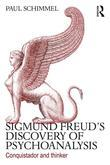 Sigmund Freud's Discovery of Psychoanalysis: Conquistador and thinker