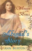 Women of the Bible: Abilgail's Story: A Novel: Abilgail's Story: A Novel