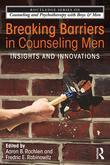 Breaking Barriers in Counseling Men: Insights and Innovations