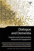 Dialogue and Dementia: Cognitive and Communicative Resources for Engagement: Cognitive and Communicative Resources for Engagement