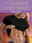 Molly O'Keefe - The Crooked Creek Ranch Trilogy (3-Book Bundle): Can't Buy Me Love, Can't Hurry Love, and Crazy Thing Called Love