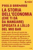 La storia dell'economia (che ti dà da mangiare) spiegata a Lollo del mio bar