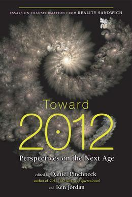 Toward 2012: Perspectives on the Next Age