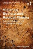 Violence, Society and Radical Theory: Bataille, Baudrillard and Contemporary Society