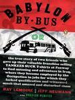 Babylon by Bus: Or, the true story of two friends who gave up their valuable franchise selling YANKEES SUCK T-shirts at Fenway to find meaning and adv
