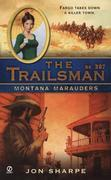 The Trailsman #307: Montana Marauders