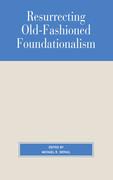Resurrecting Old-Fashioned Foundationalism