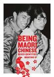 Being Maori Chinese: Mixed Identities