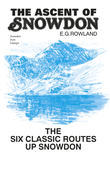The Ascent of Snowdon: The six classic routes up Snowdon