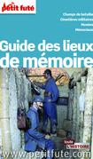 Guide des lieux de mémoire 2014 Petit Futé (avec photos et avis des lecteurs)