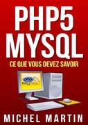 PHP5 MySQL Ce que vous devez savoir