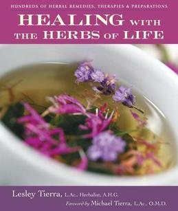 Healing with the Herbs of Life: Hundreds of Herbal Remedies, Therapies, and Preparations
