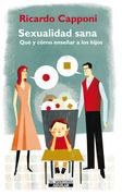 Sexualidad Sana. Qué y cómo enseñar a los hijos