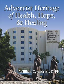 Adventist Heritage of Health, Hope, and Healing