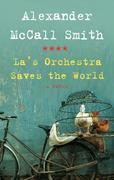 La's Orchestra Saves the World: A Novel