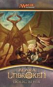 Alara Unbroken: A Novel of Magic: The Gathering