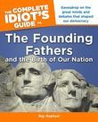 The Complete Idiot's Guide to the Founding Fathers: and the Birth of our Nation