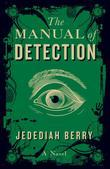 The Manual of Detection: A Novel