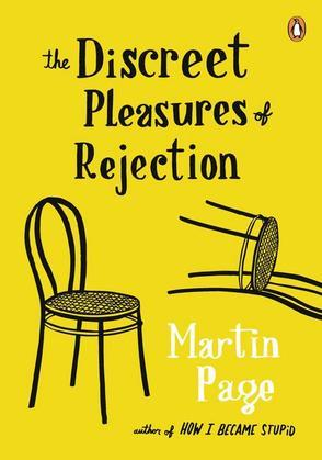 The Discreet Pleasures of Rejection: A Novel