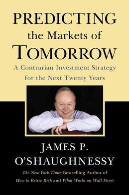 Predicting the Markets of Tomorrow: A Contrarian Investment Strategy for the Next Twenty Years