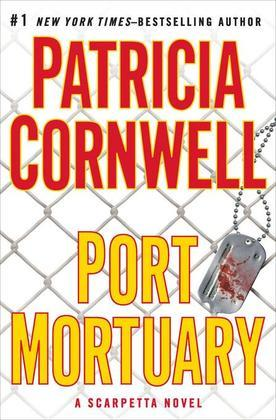 Port Mortuary: Scarpetta (Book 18)