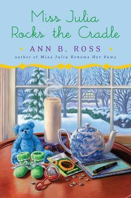 Miss Julia Rocks the Cradle: A Novel