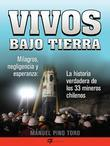 Vivos bajo tierra (Buried Alive): La historia verdadera de los 33 mineros chilenos (The True Story of the 33 Chilean Miners)