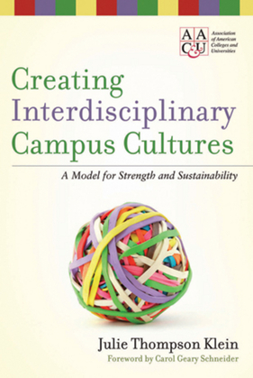 Creating Interdisciplinary Campus Cultures: A Model for Strength and Sustainability