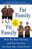 Fat Family/Fit Family: How We Beat Obesity and You Can Too