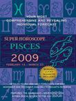 Pisces (Super Horoscopes 2009)