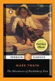 The Adventures of Huckleberry Finn: A Penguin Enriched eBook Classic