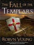 The Fall of the Templars: A Novel