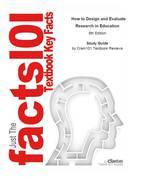 e-Study Guide for: How to Design and Evaluate Research in Education by Jack Fraenkel, ISBN 9780078097850