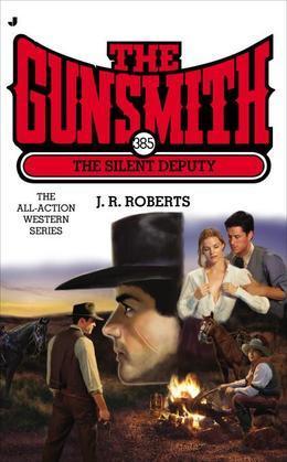 The Gunsmith 385: The Silent Deputy