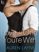 Love the One You're With: Sex, Love & Stiletto Series
