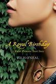 A Royal Birthday: A False Princess Short Story