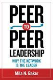 Peer-to-Peer Leadership: Why the Network Is the Leader