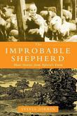 The Improbable Shepherd: More Stories from Sylvia's Farm