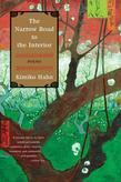 The Narrow Road to the Interior: Poems