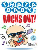 Thatababy Rocks Out!
