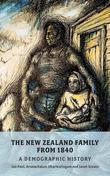 The New Zealand Family from 1840: A Demographic History